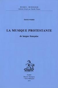 Edith Weber - La musique protestante de langue française.