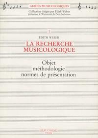 Edith Weber - La recherche musicologique - Objet méthodologie normes de présentation.