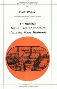 Edith Weber - Musique et théâtre dans les pays rhénans - Tome II : Le théâtre humaniste et scolaire dans les pays rhénans.