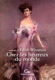 Edith Wharton - Chez les heureux du monde.
