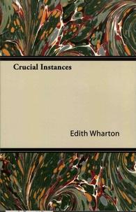 Edith Wharton - Crucial Instances.
