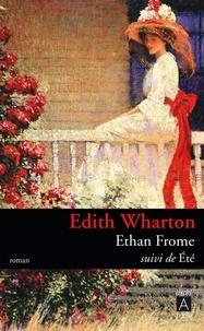 Edith Wharton - Ethan Frome - Suivi de Eté.