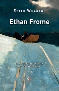 Edith Wharton - Ethan Frome.
