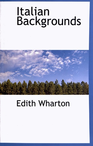 Edith Wharton - Italian Backgrounds.