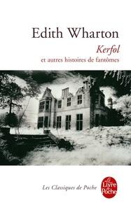 Edith Wharton - Kerfol et autres histoires de fantômes.