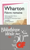 Edith Wharton - La bibliothèque idéale des 50 ans GF Tome 24 : Fièvre romaine.