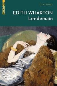 Edith Wharton - Lendemain - Suivi de Les deux autres.