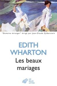 Edith Wharton - Les beaux mariages.