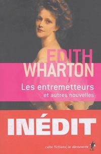 Edith Wharton - Les entremetteurs et autres nouvelles.