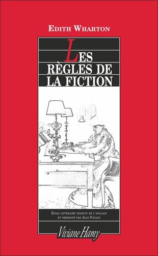 Edith Wharton - Les règles de la fiction suivi de Marcel Proust.