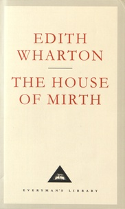 Edith Wharton - The House of Mirth.