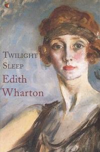 Edith Wharton - Twilight Sleep.
