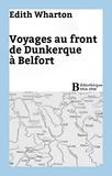 Edith Wharton - Voyages au front de Dunkerque à Belfort.