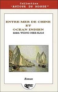 Edith Wong-Hee-Kam - Entre mer de Chine et océan Indien.