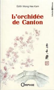 Edith Wong Hee Kam - L'orchidée de Canton.