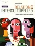 Edithe Gaudet - Relations interculturelles - Comprendre pour mieux agir.
