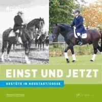 Edition Brandenburg 27. Gestüte in Neustadt/Dosse - Einst und Jetzt.