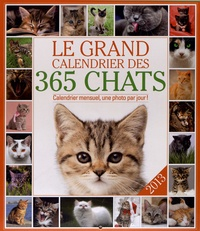 Editions 365 - Le grand calendrier des 365 chats 2013.