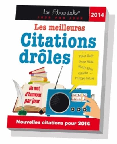 Editions 365 - Les meilleures citations drôles 2014 - Un mot d'esprit par jour.