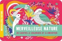 Editions 365 - Merveilleuse nature - Mes 20 cartes à colorier et à envoyer.