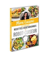 Editions 365 - Mimi Cuisine - Ses 52 meilleures recettes végétariennes au robot-cuiseur.