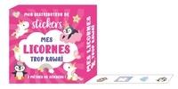 Editions 365 - Mon distributeur de stickers Mes licornes trop kawaii.