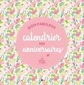 Editions 365 - Mon fabuleux calendrier des anniversaires.