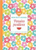 Editions 365 - Mon petit agenda Pensées positives - Du 1er janvier au 31 décembre.