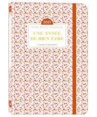 Editions 365 - Mon petit agenda une année de bien-être - Du 1er janvier au 31 décembre.