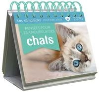 Editions 365 - Pensées pour les amoureux des chats.
