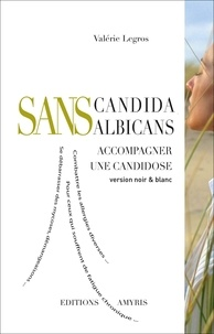 Valérie Legros - SANS Candida albicans - Accompagner une candidose.