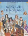 Editions Atlas - L'histoire de France - Tome 4, Du Roi Soleil à la Révolution.