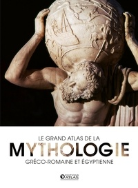 Editions Atlas - Le grand atlas de la mythologie gréco-romaine et égyptienne.