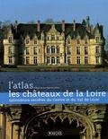 Editions Atlas - Les châteaux de la Loire - Splendeurs secrètes du Centre et du Val de Loire.