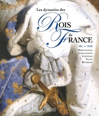 Editions Atlas - Les dynasties des rois de France.