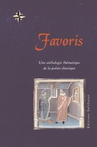 Editions Balthazar - Favoris - Une anthologie thématique de la poésie classique.