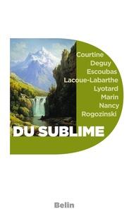Editions Belin et Jean-François Courtine - Du Sublime. Pour une dramaturgie de la tragédie romaine.