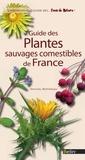 Editions Belin et Michel Botineau - Guide des plantes comestibles de France.