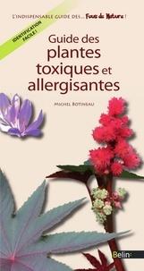 Editions Belin et Michel Botineau - Guide des plantes toxiques et allergisantes.