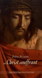 Editions Bénédictines - Prières des saints au Christ souffrant.