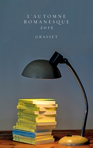 Editions Bernard Grasset - Automne Romanesque 2015.