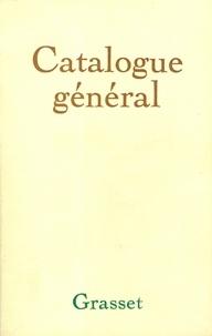 Editions Bernard Grasset - Grasset-Catalogue historique général (1907-1982).