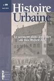 Laurence Buchholzer-Rémy et Frédérique Lachaud - Histoire urbaine N° 39, Avril 2014 : Le serment dans les villes du bas Moyen Age.
