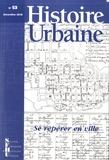 Denis Menjot - Histoire urbaine N°53, décembre 2018 : Se repérer en ville.