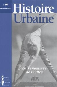 Denis Menjot - Histoire urbaine N° 56, décembre 2019 : La renommée des villes.