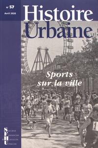 Denis Menjot - Histoire urbaine N° 57, avril 2020 : Sports sur la ville.