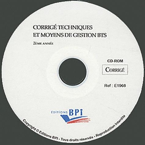 BPI - Corrigé techniques et moyens de gestion BTS 2e année - CD-ROM.
