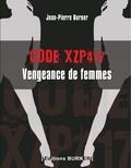 Jean-Pierre Burner - Code XZP 417 - Vengeance de femmes.