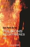 Jean-Pierre Burner - Pulsions Meurtrières.