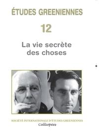Carole Auroy et Marie-Françoise Canerot - Etudes greeniennes N° 12 : La vie secrète des choses.